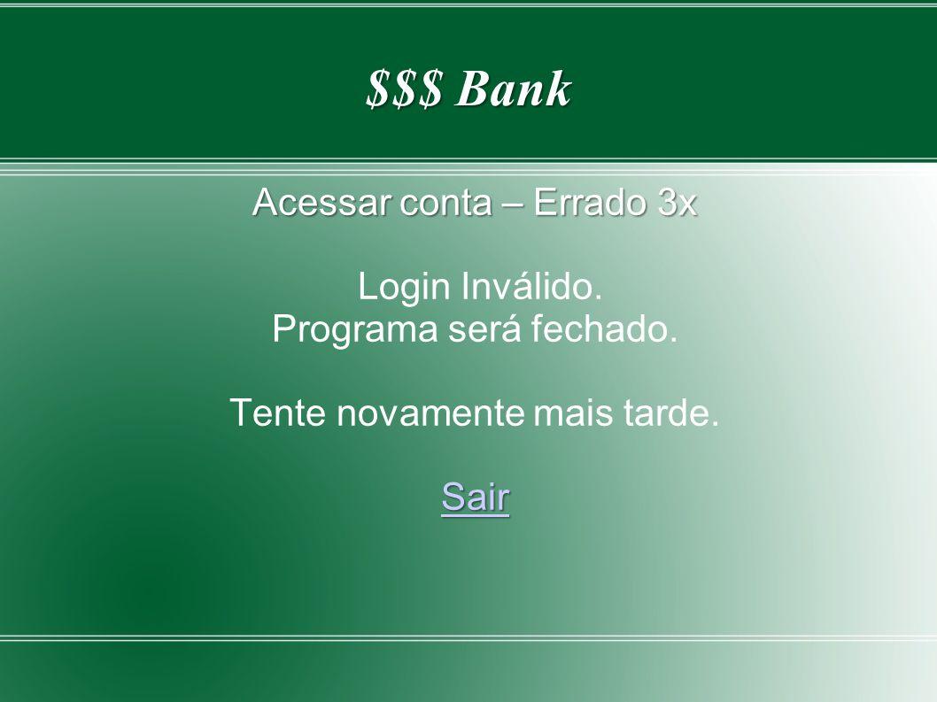 $$$ Bank Acessar conta – Errado 3x Login Inválido.