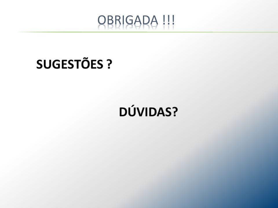OBRIGADA !!! SUGESTÕES DÚVIDAS