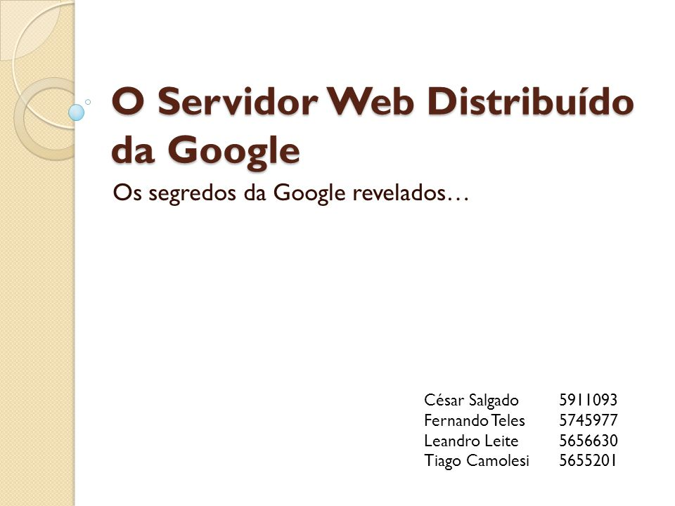 O Servidor Web Distribuído da Google
