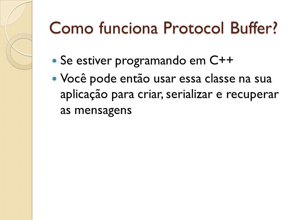 Como funciona Protocol Buffer