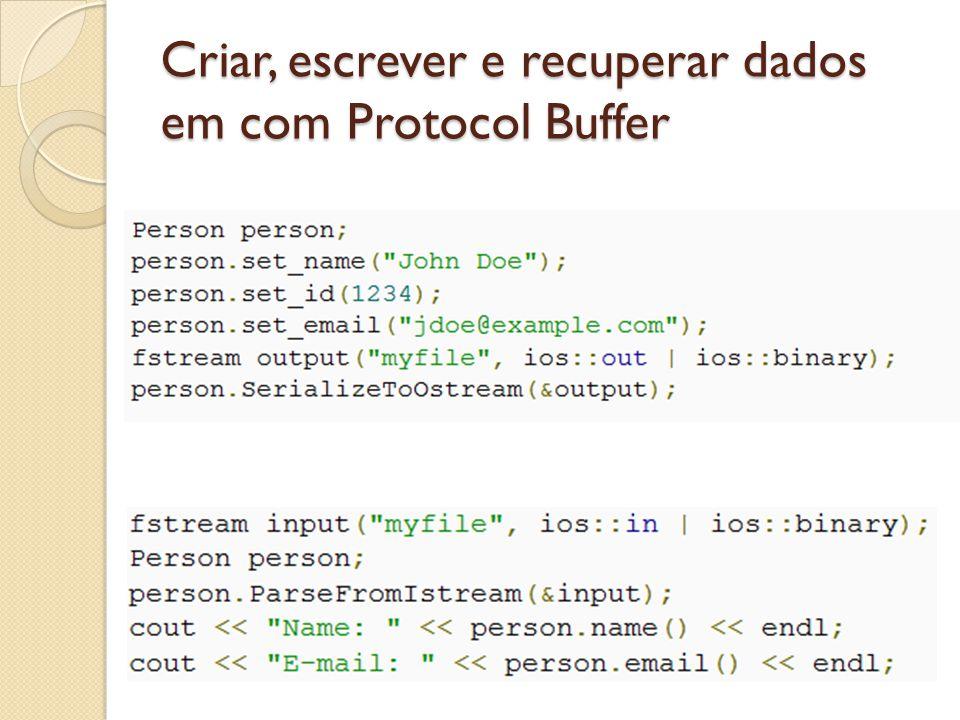 Criar, escrever e recuperar dados em com Protocol Buffer