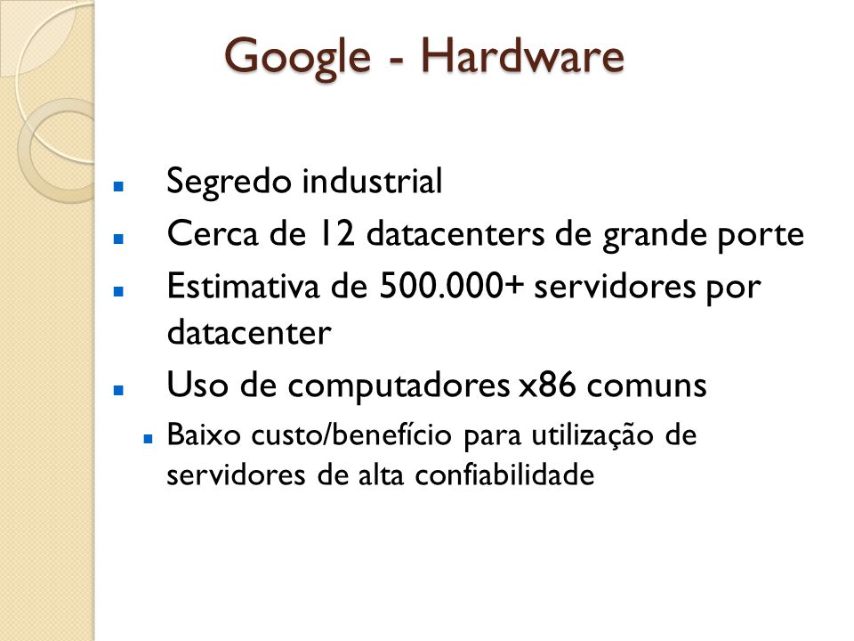 Google - Hardware Segredo industrial