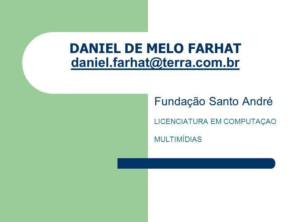 DANIEL DE MELO FARHAT daniel.farhat@terra.com.br