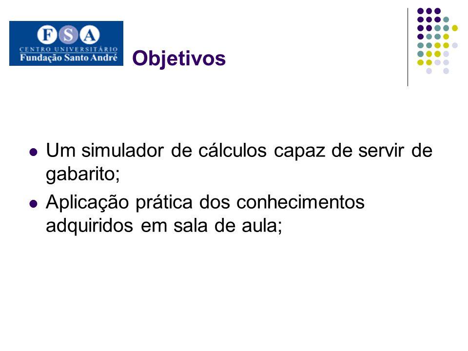 Objetivos Um simulador de cálculos capaz de servir de gabarito;