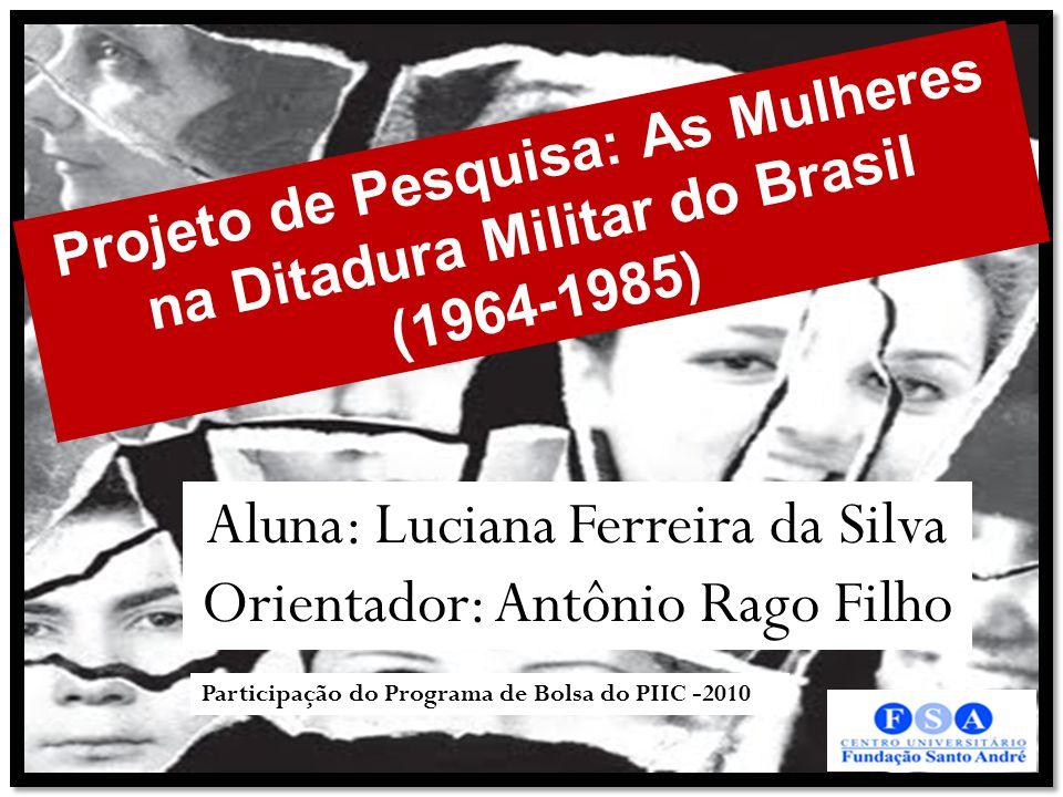 Projeto de Pesquisa: As Mulheres na Ditadura Militar do Brasil