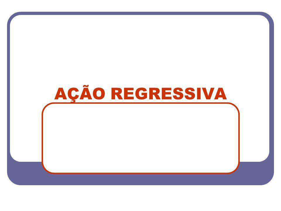 AÇÃO REGRESSIVA
