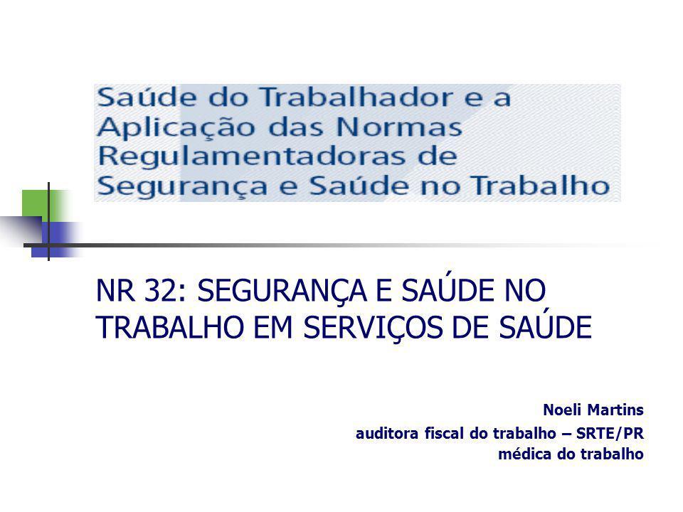 NR 32: SEGURANÇA E SAÚDE NO TRABALHO EM SERVIÇOS DE SAÚDE