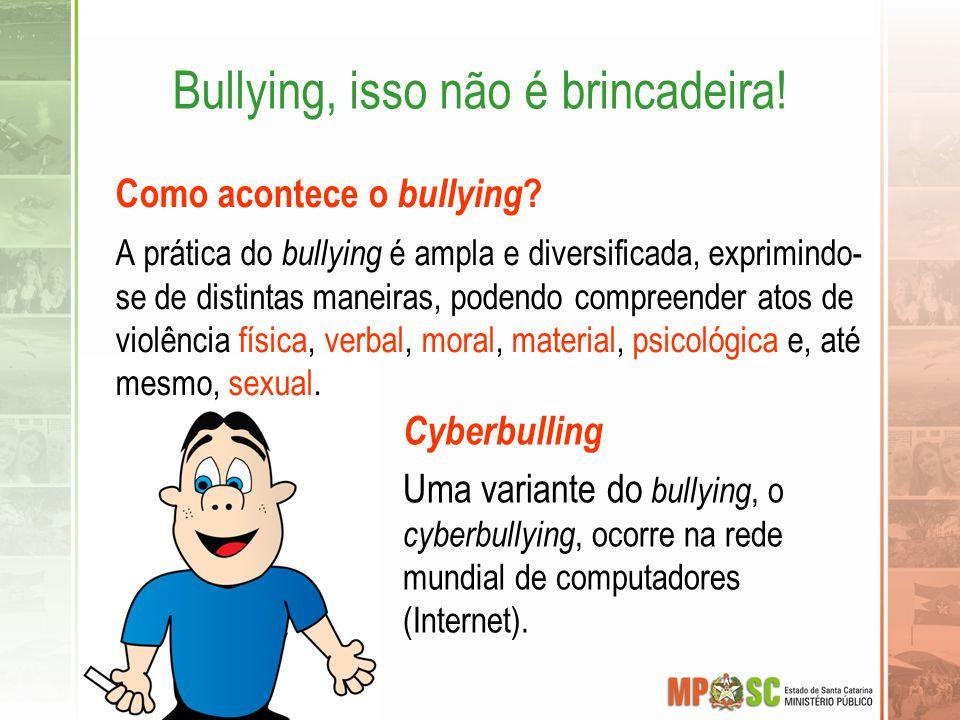 Bullying, isso não é brincadeira!