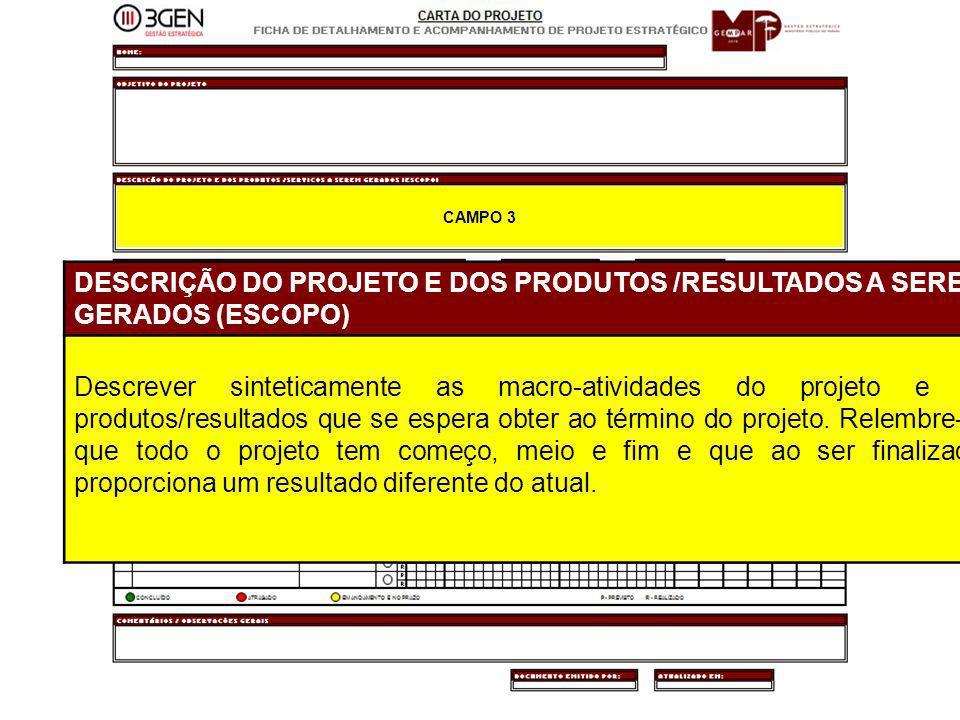 CAMPO 3 DESCRIÇÃO DO PROJETO E DOS PRODUTOS /RESULTADOS A SEREM GERADOS (ESCOPO)