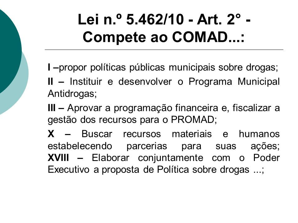 Lei n.º 5.462/10 - Art. 2° - Compete ao COMAD...: