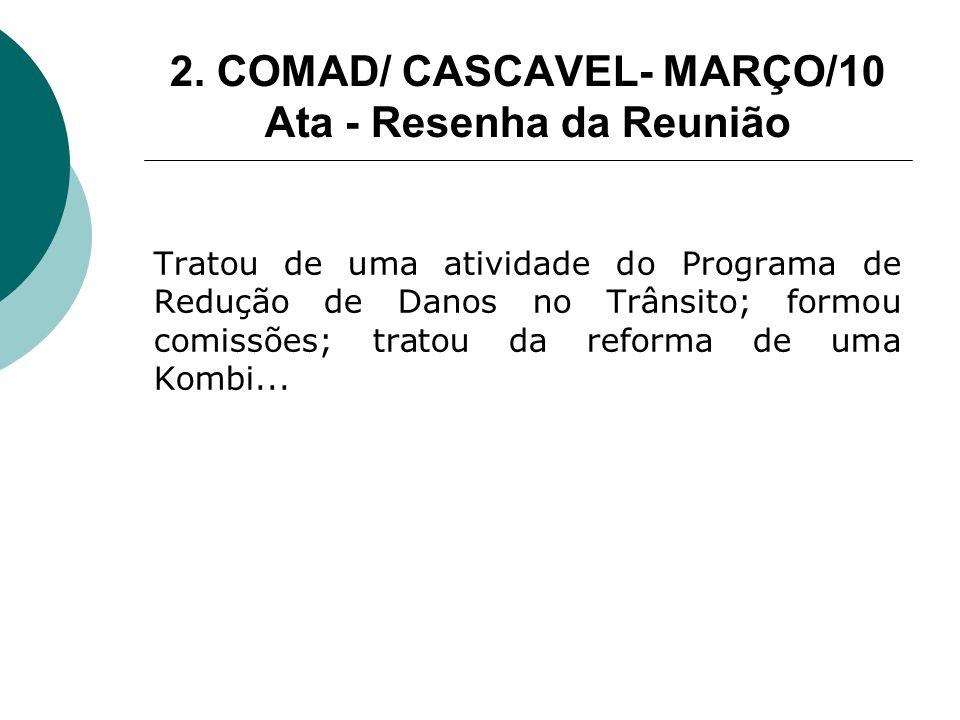 2. COMAD/ CASCAVEL- MARÇO/10 Ata - Resenha da Reunião