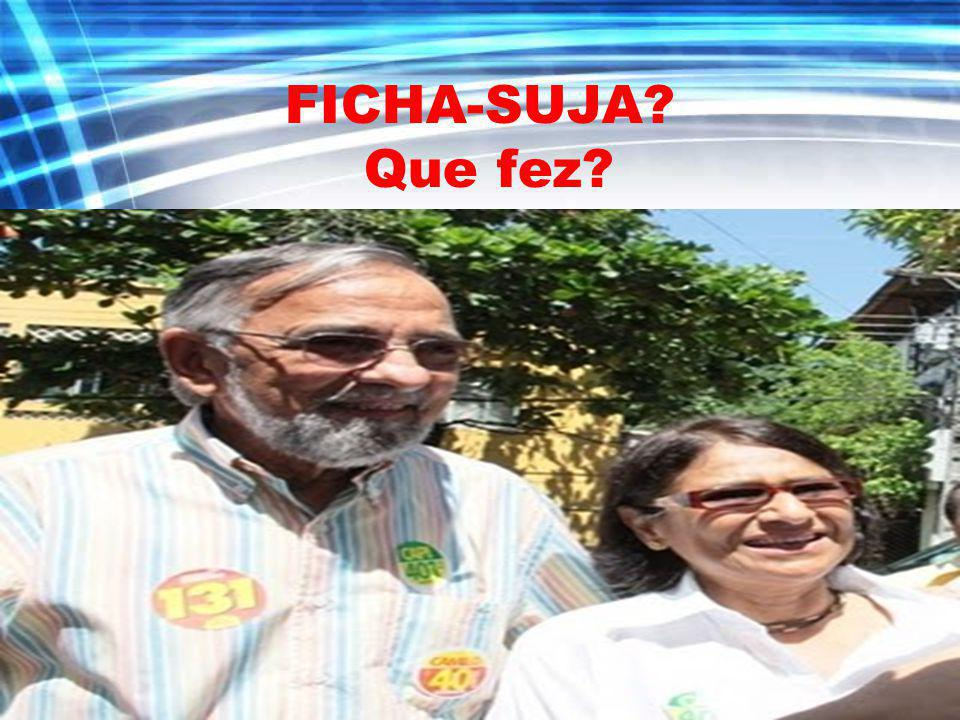 FICHA-SUJA Que fez