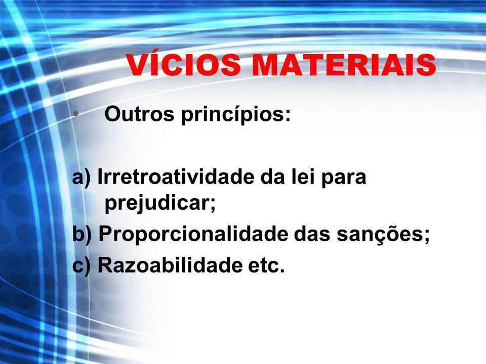 VÍCIOS MATERIAIS Outros princípios: