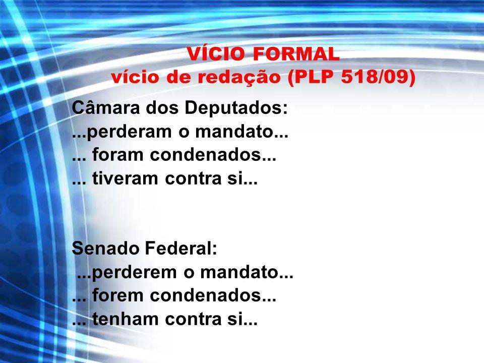 VÍCIO FORMAL vício de redação (PLP 518/09)