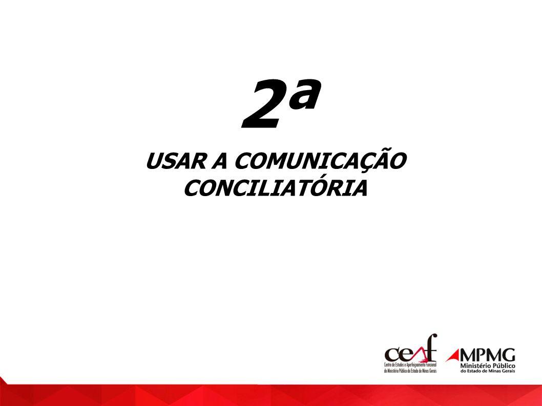 USAR A COMUNICAÇÃO CONCILIATÓRIA