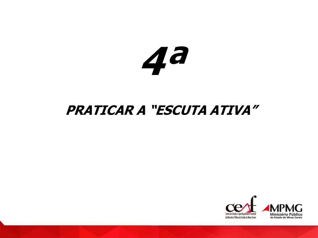 PRATICAR A ESCUTA ATIVA