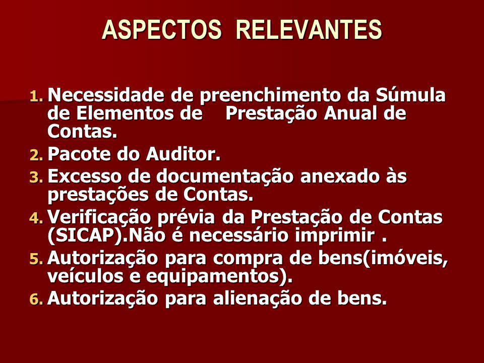 ASPECTOS RELEVANTES Necessidade de preenchimento da Súmula de Elementos de Prestação Anual de Contas.