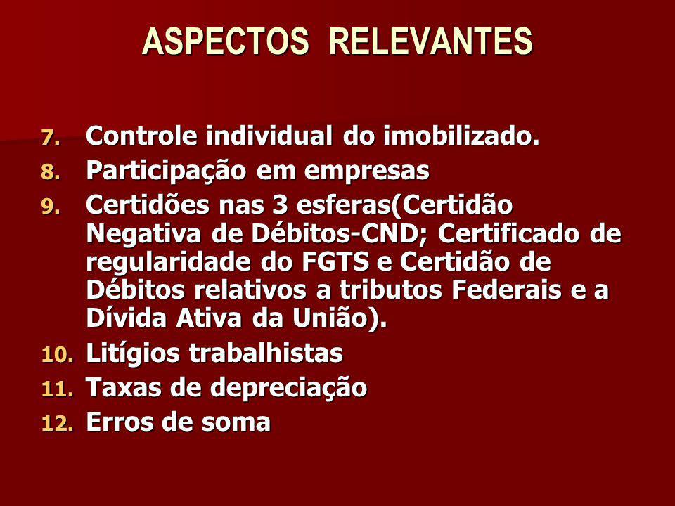 ASPECTOS RELEVANTES Controle individual do imobilizado.