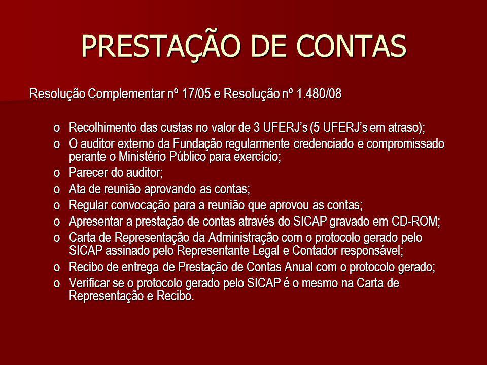 PRESTAÇÃO DE CONTAS Resolução Complementar nº 17/05 e Resolução nº 1.480/08. Recolhimento das custas no valor de 3 UFERJ's (5 UFERJ's em atraso);