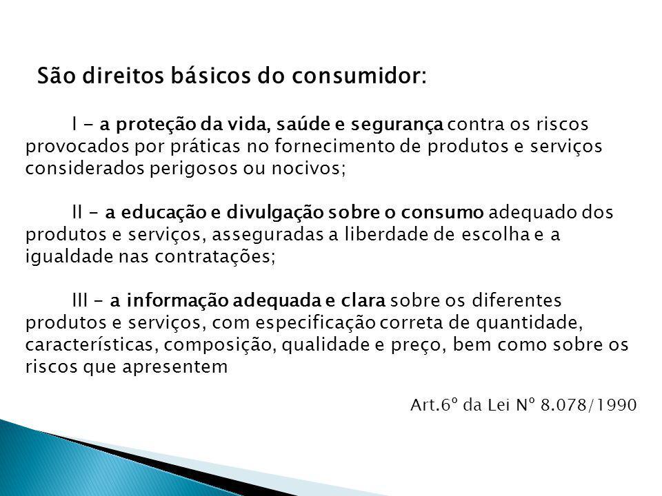 São direitos básicos do consumidor: