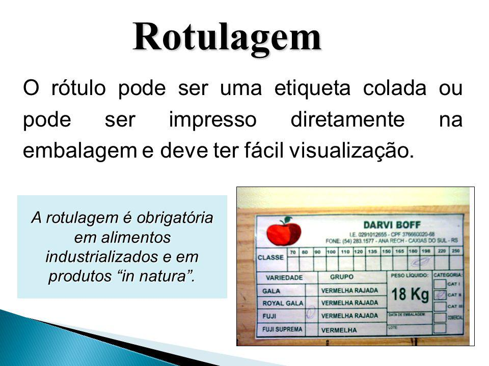Rotulagem O rótulo pode ser uma etiqueta colada ou pode ser impresso diretamente na embalagem e deve ter fácil visualização.