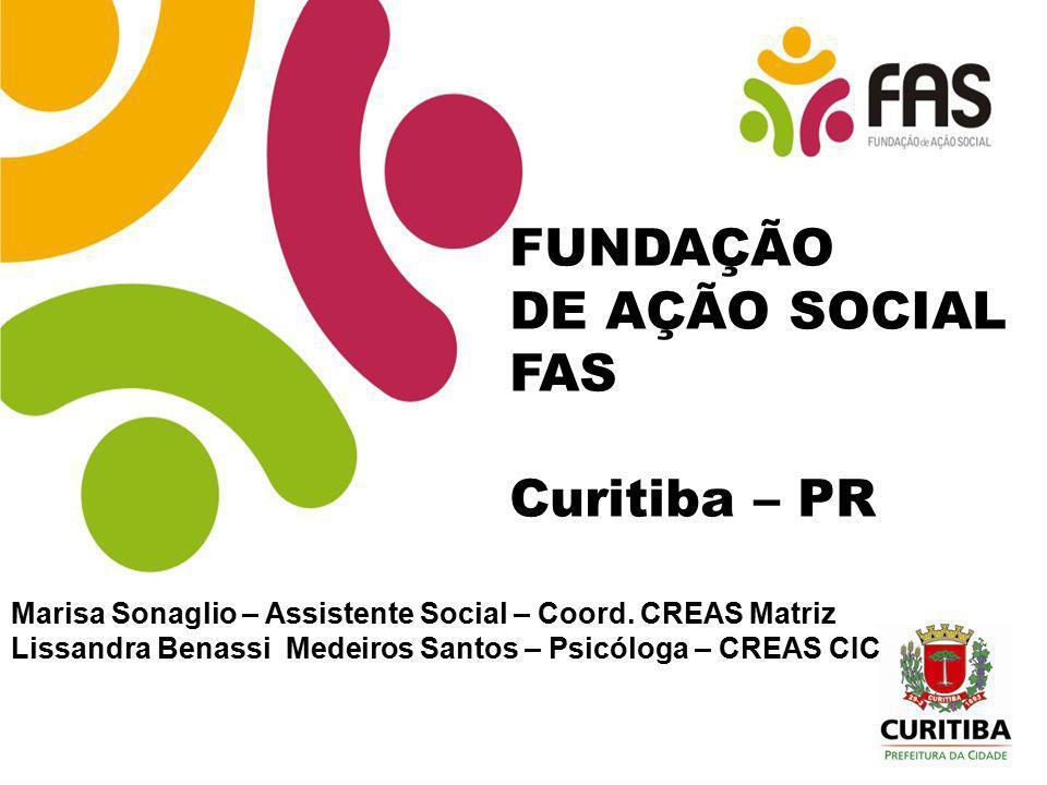 FUNDAÇÃO DE AÇÃO SOCIAL FAS Curitiba – PR