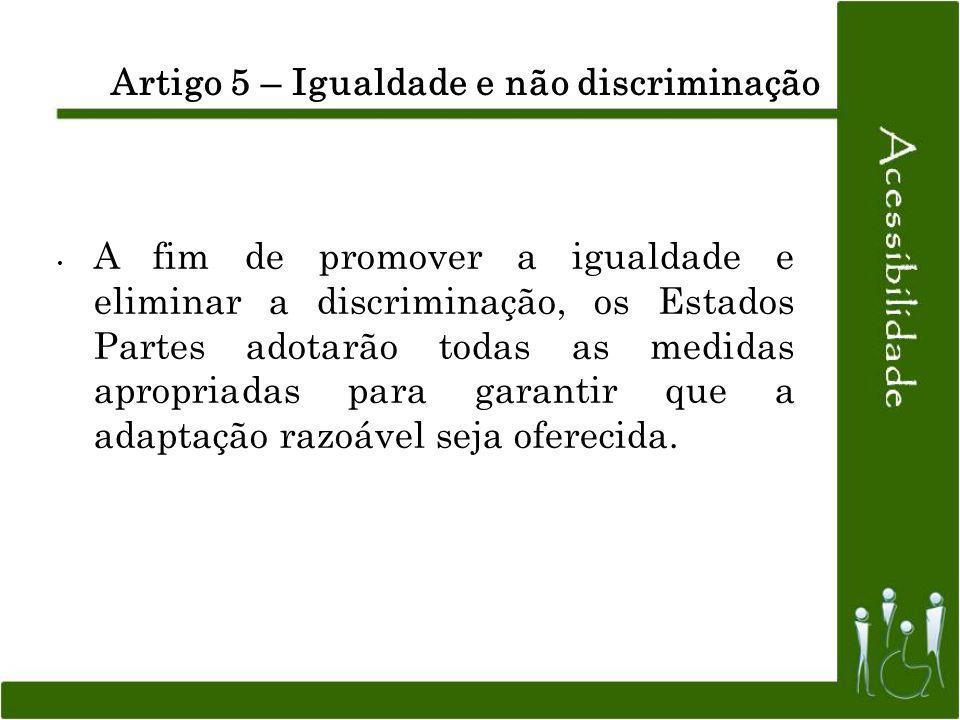 Artigo 5 – Igualdade e não discriminação