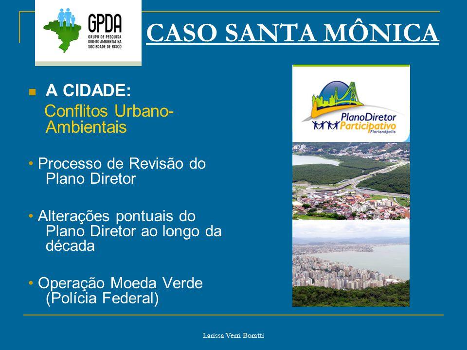 CASO SANTA MÔNICA A CIDADE: • Processo de Revisão do Plano Diretor
