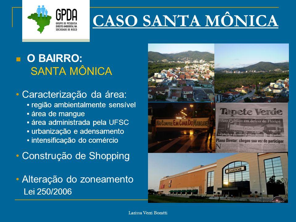 CASO SANTA MÔNICA O BAIRRO: SANTA MÔNICA • Caracterização da área: