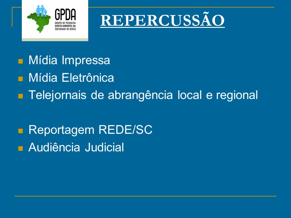 REPERCUSSÃO Mídia Impressa Mídia Eletrônica