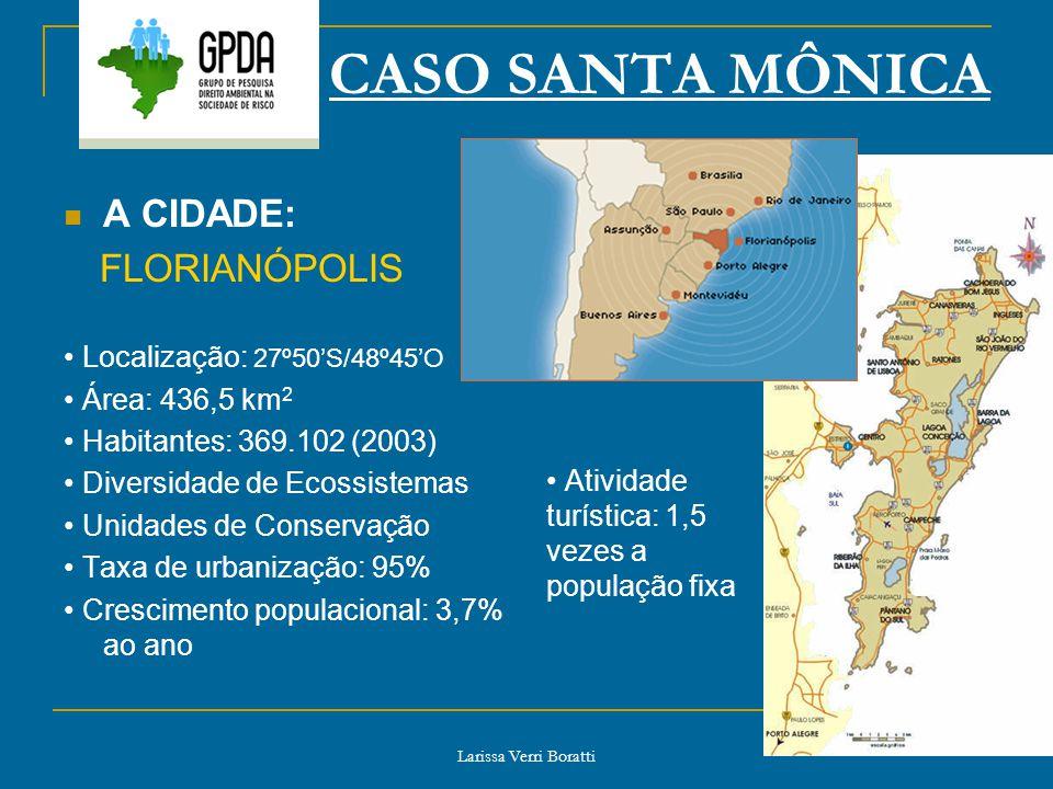 CASO SANTA MÔNICA A CIDADE: FLORIANÓPOLIS