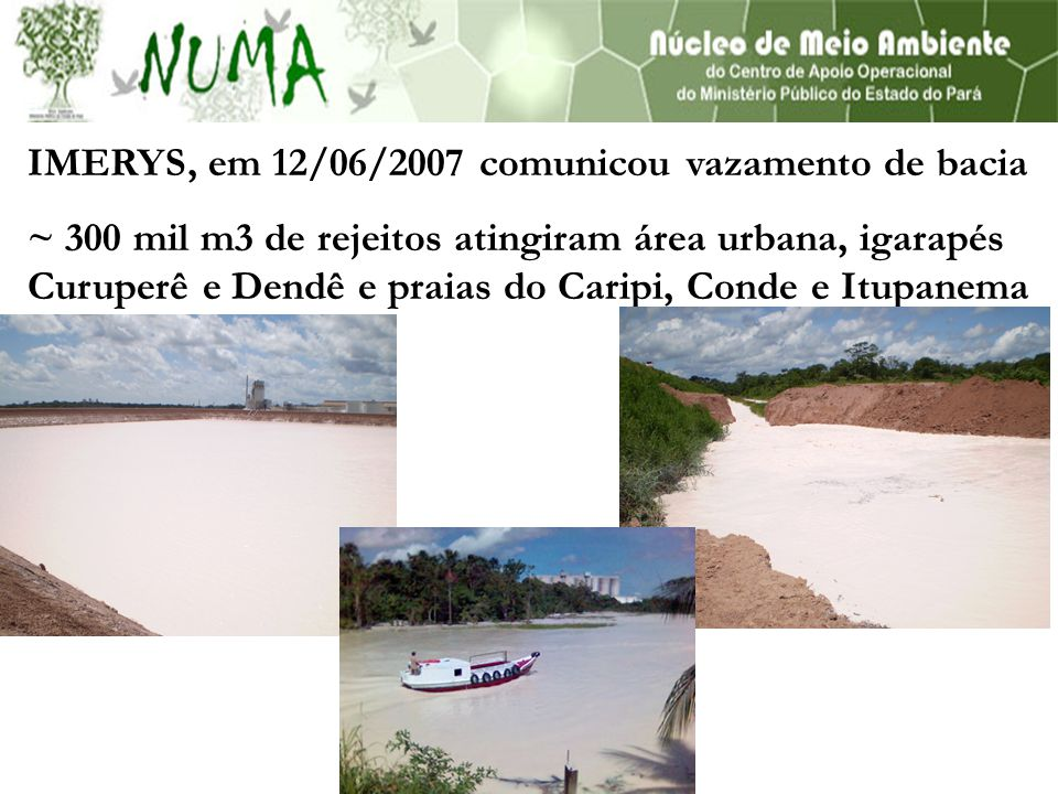 IMERYS, em 12/06/2007 comunicou vazamento de bacia