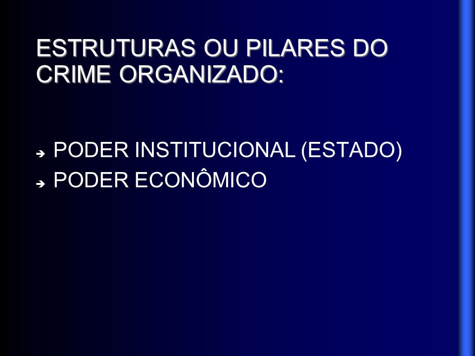 ESTRUTURAS OU PILARES DO CRIME ORGANIZADO: