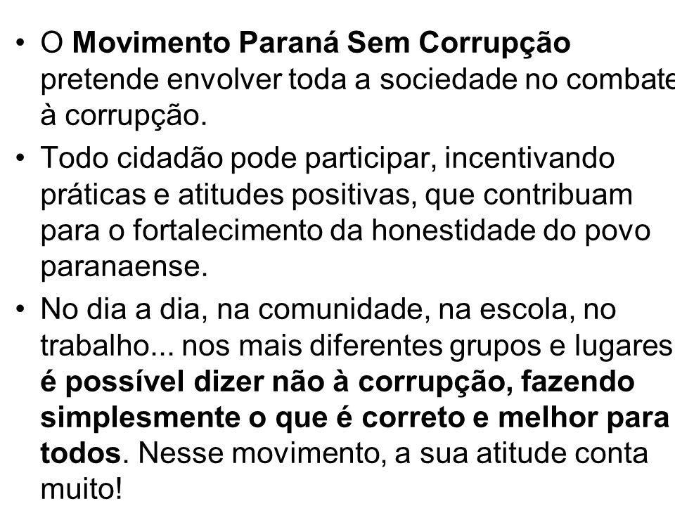 O Movimento Paraná Sem Corrupção pretende envolver toda a sociedade no combate à corrupção.