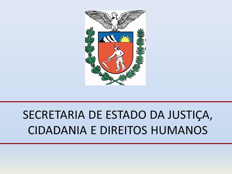 SECRETARIA DE ESTADO DA JUSTIÇA, CIDADANIA E DIREITOS HUMANOS
