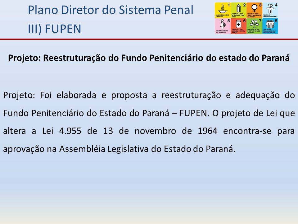 Plano Diretor do Sistema Penal III) FUPEN