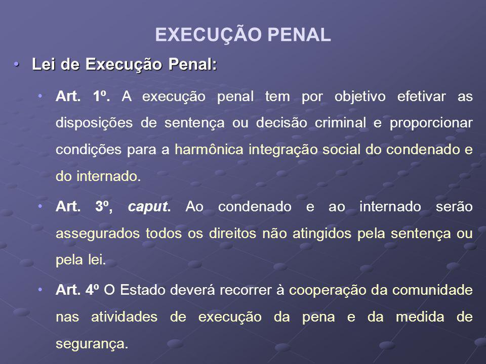 EXECUÇÃO PENAL Lei de Execução Penal: