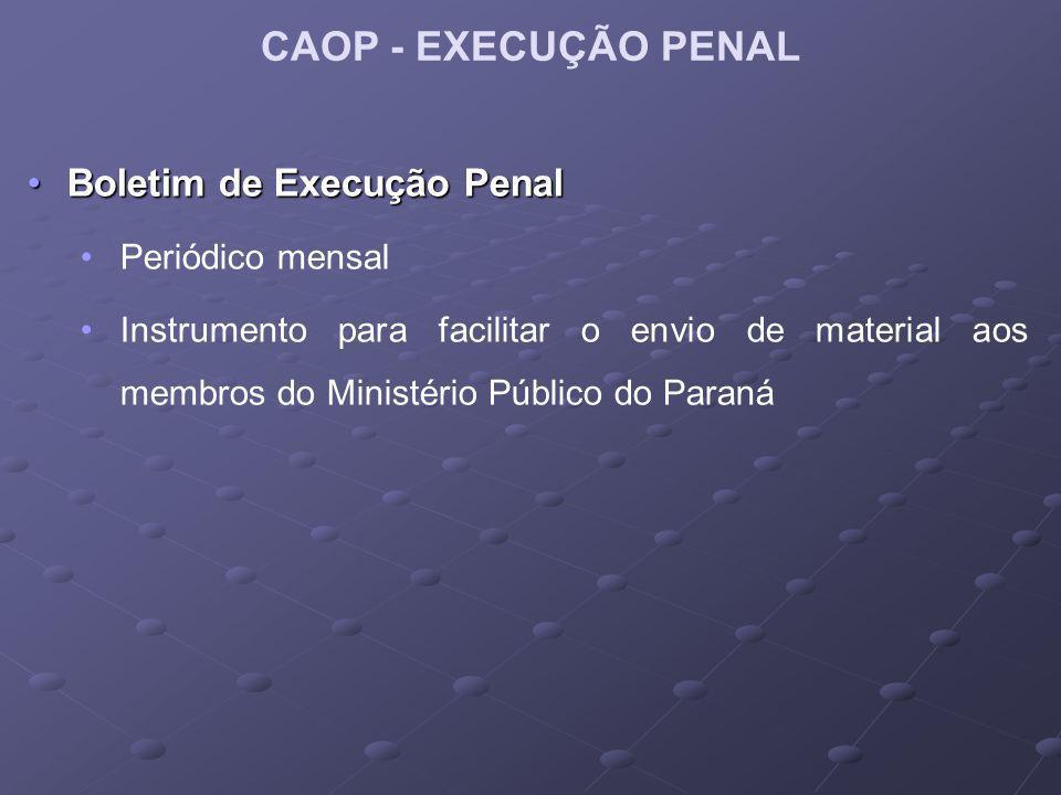 CAOP - EXECUÇÃO PENAL Boletim de Execução Penal Periódico mensal
