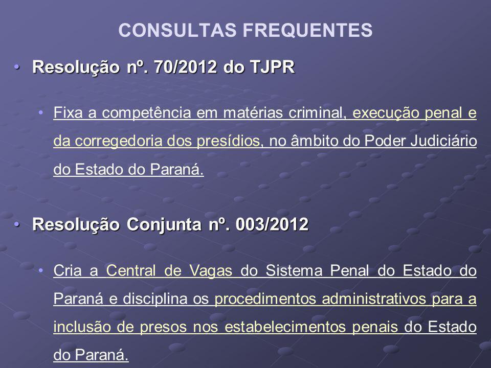 CONSULTAS FREQUENTES Resolução nº. 70/2012 do TJPR