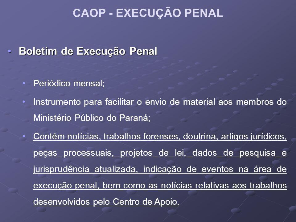 CAOP - EXECUÇÃO PENAL Boletim de Execução Penal Periódico mensal;