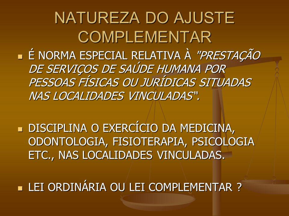 NATUREZA DO AJUSTE COMPLEMENTAR