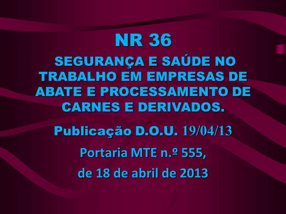 NR 36 Portaria MTE n.º 555, de 18 de abril de 2013
