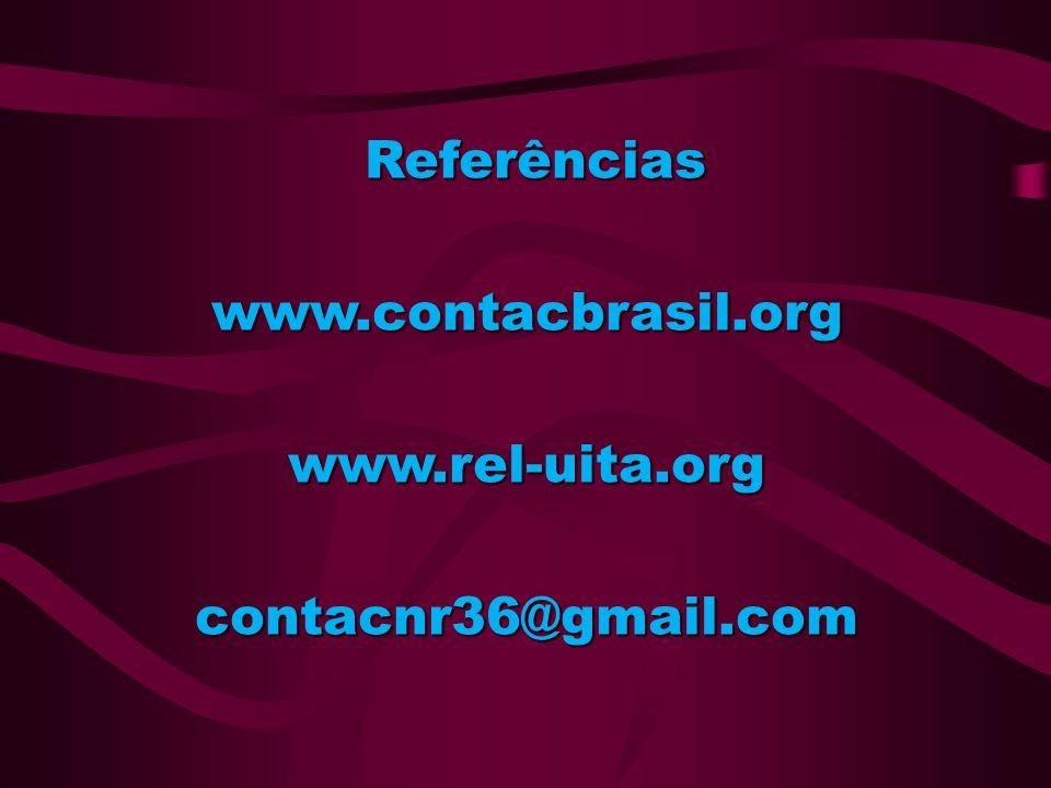 Referências www.contacbrasil.org www.rel-uita.org contacnr36@gmail.com