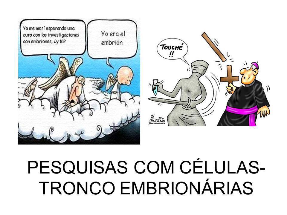 PESQUISAS COM CÉLULAS-TRONCO EMBRIONÁRIAS