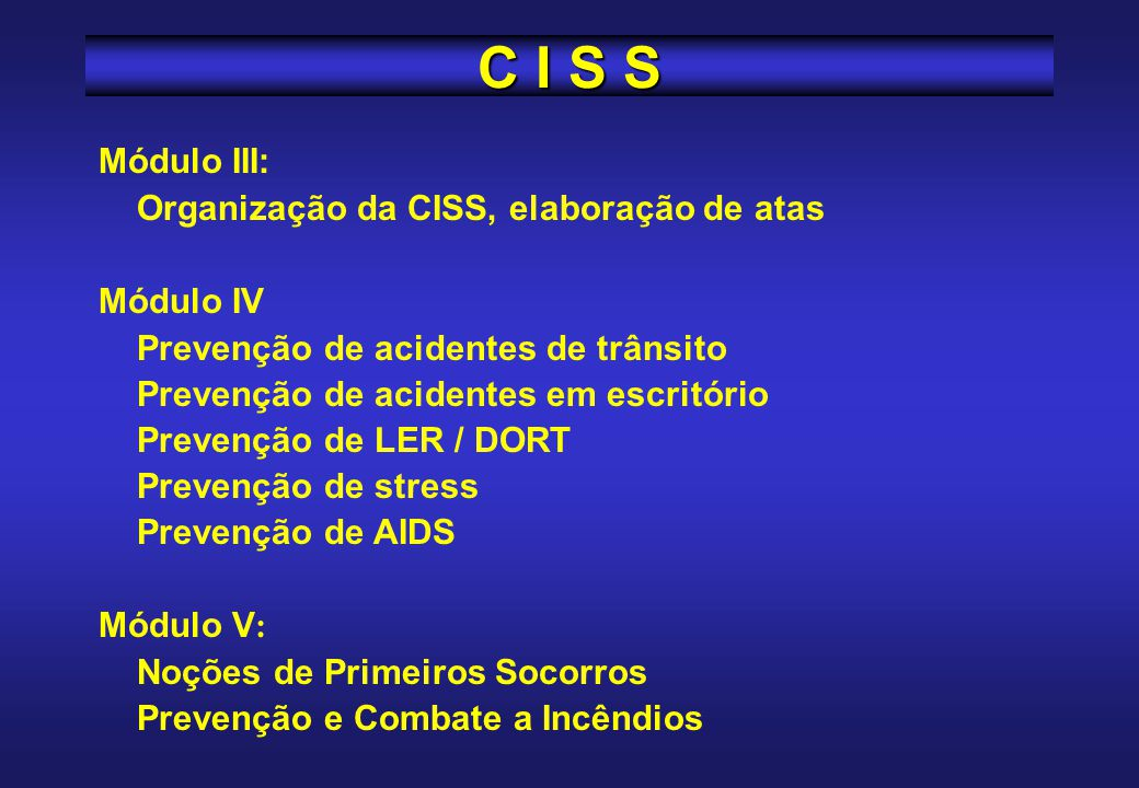 C I S S Módulo III: Organização da CISS, elaboração de atas Módulo IV