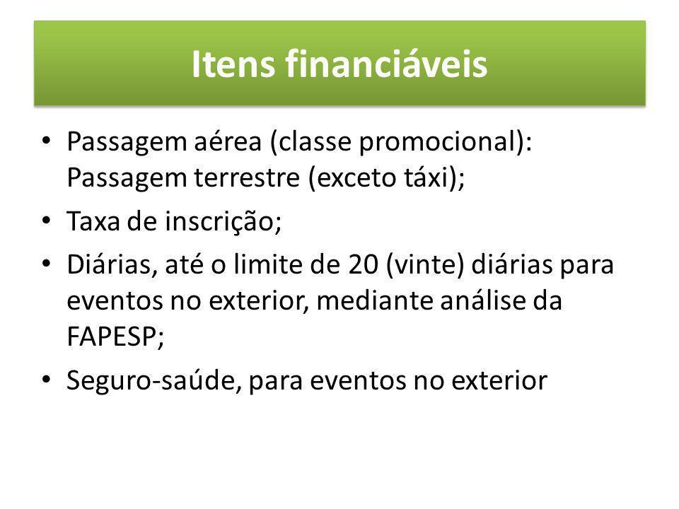 Itens financiáveis Passagem aérea (classe promocional): Passagem terrestre (exceto táxi); Taxa de inscrição;