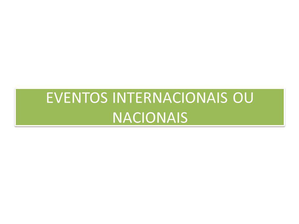 EVENTOS INTERNACIONAIS OU NACIONAIS