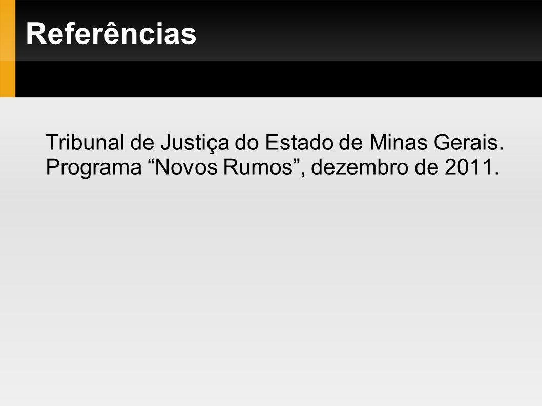 Referências Tribunal de Justiça do Estado de Minas Gerais.