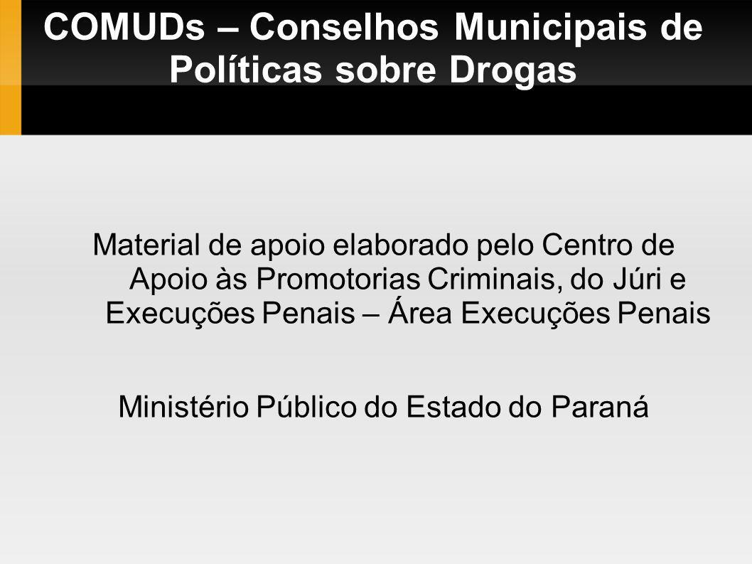 COMUDs – Conselhos Municipais de Políticas sobre Drogas