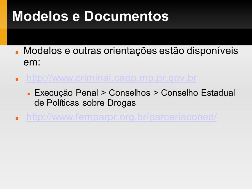 Modelos e Documentos Modelos e outras orientações estão disponíveis em: http://www.criminal.caop.mp.pr.gov.br.